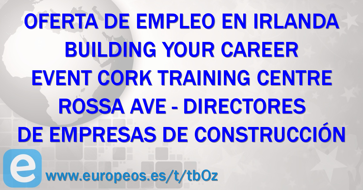 Empleos en irlanda ireland de directores de empresas de - Empresas de construccion en pontevedra ...