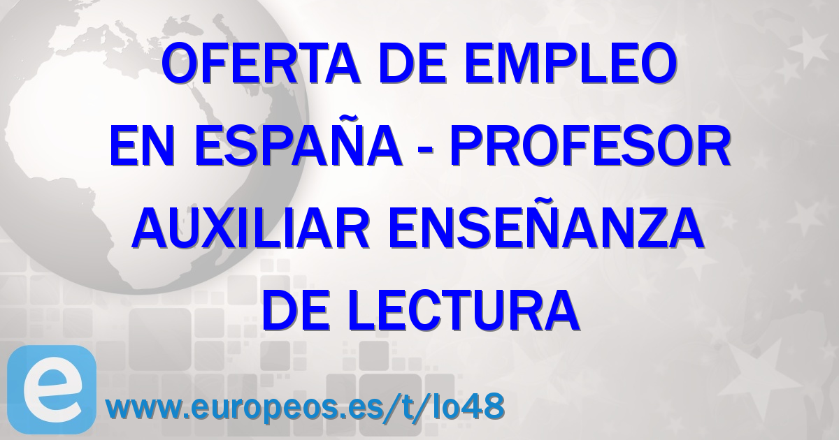 Oferta de trabajo profesor auxiliar ense anza de lectura - Ofertas de empleo en madrid ...