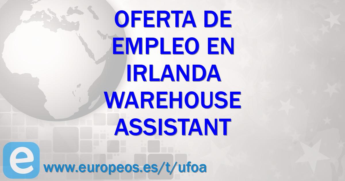 Warehouse Assistant Irlanda 28 De Diciembre De 2018