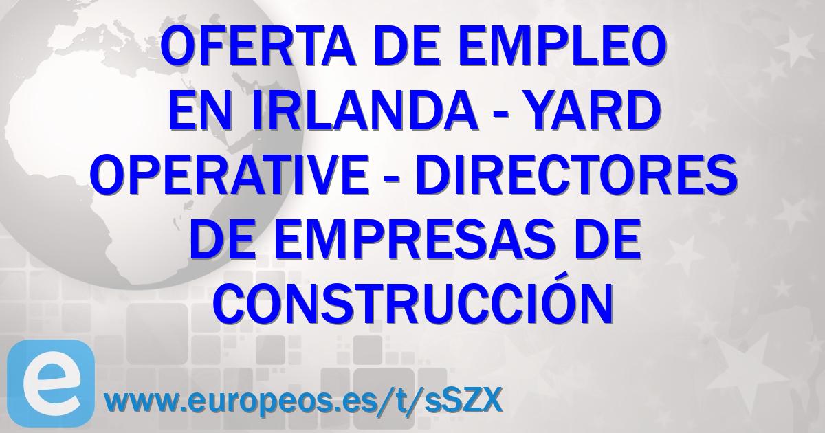 Oferta de empleo en irlanda ireland de directores de for Empresas de construccion